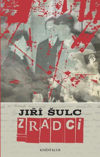 Zrádci - Jiří Šulc