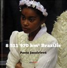 8 511 970 km2 Brazílie
