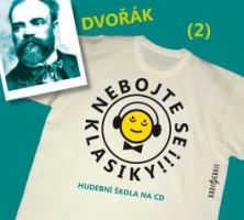 CD Nebojte se klasiky! 2 Antonín Dvořák