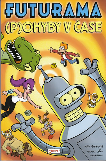 Futurama I - (P)ohyby v čase - Groening Matt