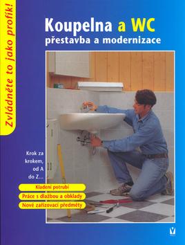 Koupelna a WC - přestavba a modernizace - 18x23