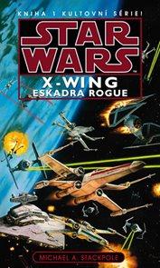 Star Wars - X-Wing 1 - Eskadra Rogue