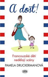 A dost! - Francouzské děti nedělají scény