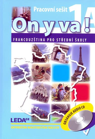 ON Y VA! 1A+1B - Francouzština pro střední školy - Jitka Taišlová