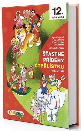 Šťastné příběhy Čtyřlísku 1995 - 1996 12. kniha - Němeček, Poborák, Lamkovi, Štíplová, - A4