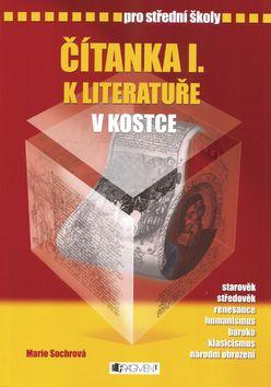 Čítanka I. k literatuře v kostce pro střední školy - Marie Sochrová, Pavel Kantorek - 17x24 cm