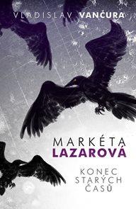 Markéta Lazarová / Konec starých časů