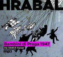 CD Bambini di Praga 1947 - Hrabal Bohumil - 13x14