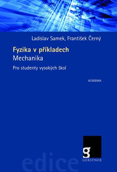 Fyzika v příkladech - Mechanika - Ladislav Samek, František Černý - 17x24