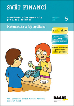 Svět financí 2. a 3. třída - pracovní sešit - Cemerková Golová Petra a kolektiv - A4