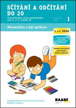 Sčítání a odčítání do 20 - pracovní sešit - Cemerková Golová Petra a kolektiv - A4