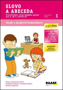 Slovo a abeceda - pracovní sešit - Cemerková Golová Petra a kolektiv - A4
