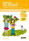 Čeština pro prvňáky 1. díl - pracovní sešit
