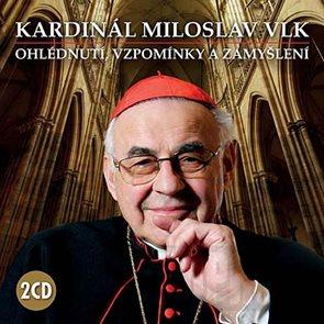 CD Kardinál Miloslav Vlk - Ohlédnutí, vzpomínky a zamyšlení