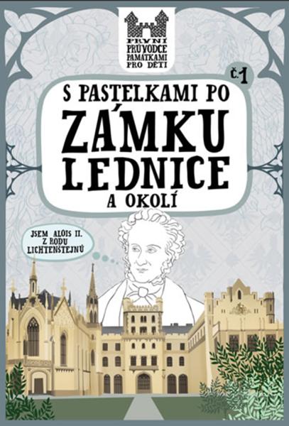 S pastelkami po zámku Lednice a okolí - Chupíková Eva - 15,5 x 23 cm