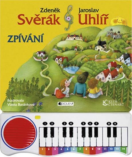 Zpívání s piánkem Svěrák a Uhlíř - Svěrák Zdeněk, Uhlíř Jaroslav - 24x30