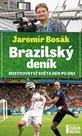 Brazilský deník - Mistrovství světa den po dni