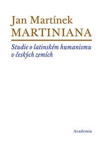 Martiniana - Studie o latinském humanismu v českých zemích