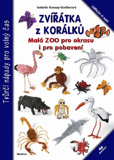 Zvířátka z korálků - Malá ZOO pro okrasu i pro pobavení - 20x27