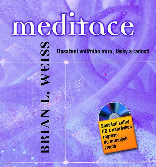 Meditace ? Dosažení vnitřního míru, lásky a radosti + CD - Weiss Brian L. - 15x17