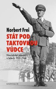 Stát pod taktovkou vůdce. Nacistické panství 1933-1945