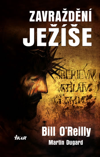 Zavraždění Ježíše - O´Reilly Bill, Dugard Martin - 14x21 cm
