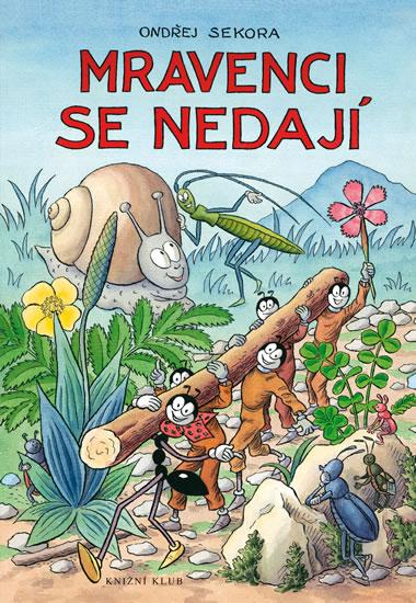 Mravenci se nedají - Sekora Ondřej - 17x24 cm