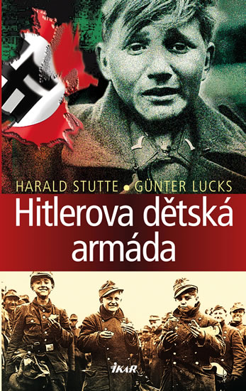Hitlerova dětská armáda - Lucks Günter, Stutte Harald