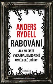 Rabování - Jak nacisté vykrádali evropské umělecké sbírky