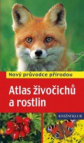 Atlas živočichů a rostlin - Nový průvodce přírodou