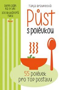 Půst s polévkou - 55 polévek pro TOP postavu
