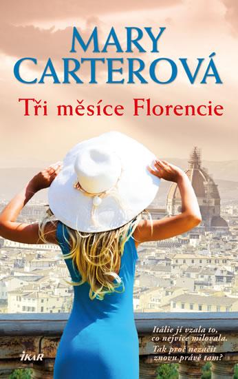 Tři měsíce Florencie - Carterová Mary