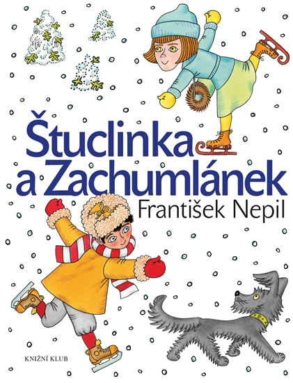 Štuclinka a Zachumlánek - Nepil František
