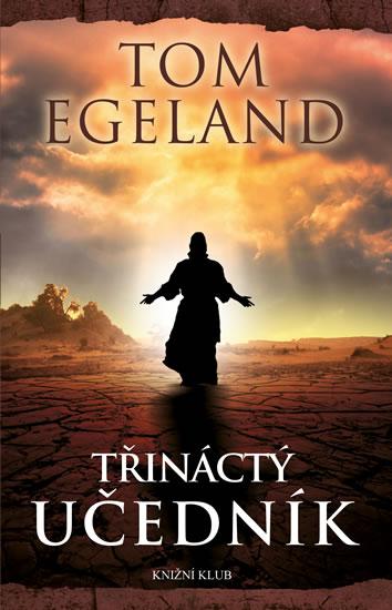 Třináctý učedník - Egeland Tom