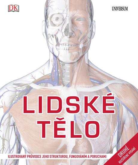 Lidské tělo - Ilustrovaný průvodce jeho strukturou, fungováním a poruchami - Parker Steve