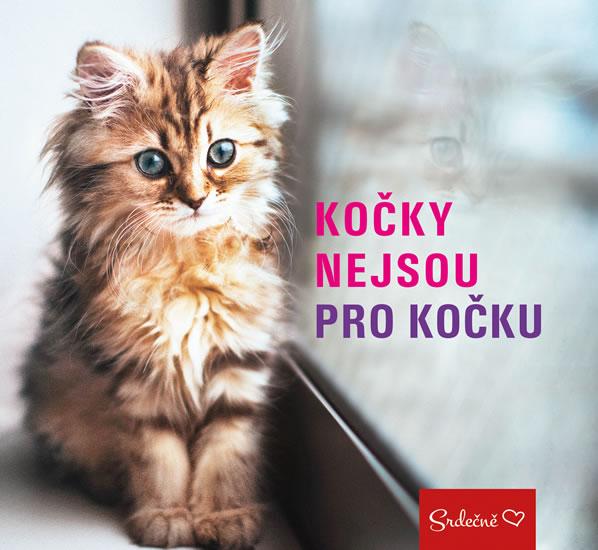 Kočky nejsou pro kočku - neuveden