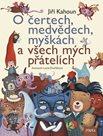 O čertech, medvědech, myškách a všech mých přátelích - Nejkrásnější příběhy Jiřího Kahouna
