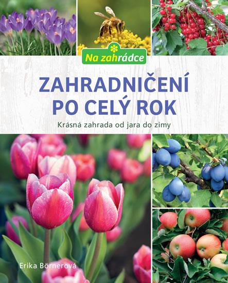 Zahradničení po celý rok - Börnerová Erika