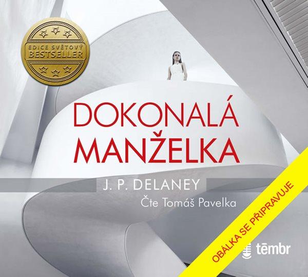 Dokonalá manželka - audioknihovna - Delaney J. P.