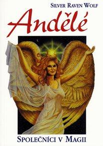 Andělé - Společníci v magii