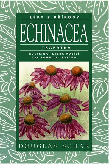 Echinacea - Třapatka - rostlina, která posílí váš imutnitní systém - Léky z přírody - Schar Douglas