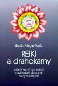Reiki a drahokamy - Léčení vesmírnou energií a světelnými vibracemi drahých kamenů