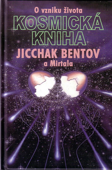 Kosmická kniha - O vzniku života - Bentov Jicchak