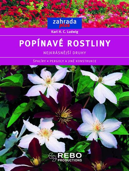 Popínavé rostliny - edice Zahrada plus - Ludwig Karl H.
