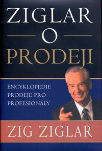 Ziglar o prodeji - Encyklopedie prodeje pro profesionály