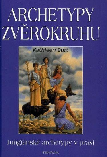 Archetypy zvěrokruhu - Burt Kathleen