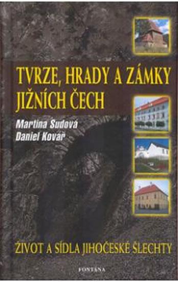 Tvrze, hrady a zámky Jižních Čech - Sudová Martina