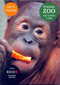 Pražská ZOO - Její zvířata a lidé