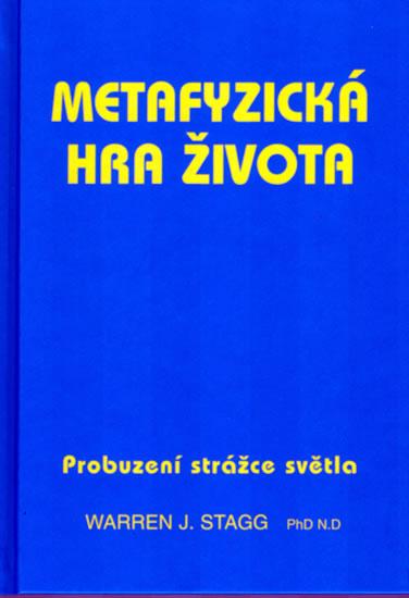 Metafyzická hra života - Staag Warren J.