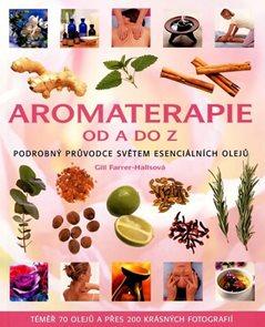 Aromaterapie od A do Z - Podrobný průvodce světem esenciálních olejů